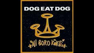 Dog Eat Dog-Who`s the King?