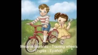 Melanie Martinez - Training wheels (Inglés - Español)