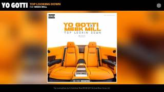 Yo Gotti ft. Meek Mill - Top Looking Down