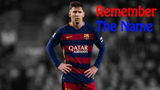Messi ► Remember The Name ◄ JeFF11