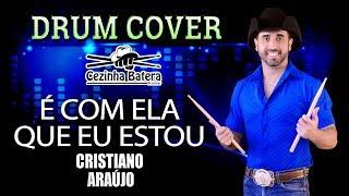 É com ela que eu estou - Cristiano Araújo - Cezinha Batera Drum Cover