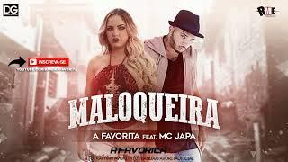 MALOQUEIRA - BANDA A FAVORITA [LANÇAMENTO] FEAT: MC JAPA