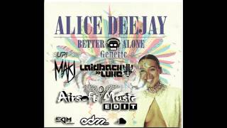 Better Generic  Alone    Alice Deejay Ft Makj DJ Airsoft™  Edit  * Free Download *