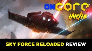 OnCore Indie - SkyForce Reloaded Review