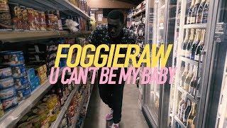 Foggieraw - U Can't Be My Baby w/ Dj Yung Vamp @foggieraw