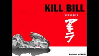 Kill Bill- Session 8 [Produced by Madlib] Download Link