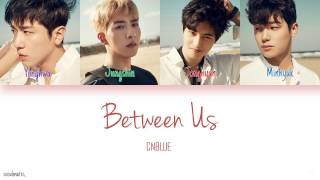 CNBLUE - Between Us (Color Coded Lyrics) Han|Rom|Eng