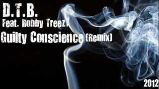 D.T.B. Feat. Robby Treez - Guilty Conscience (Remix)