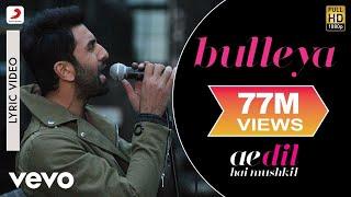 Bulleya - Lyric Video | Ae Dil Hai Mushkil | Ranbir | Aishwarya width=