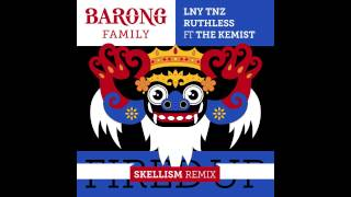 LNY TNZ & Ruthless - Fired Up Ft. The Kemist (Skellism Remix)