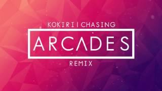 Kokiri - Chasing (ARCADES Remix)
