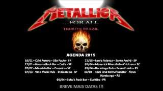 Agenda 2015 METALLICA...FOR ALL - TRIBUTE BRAZIL