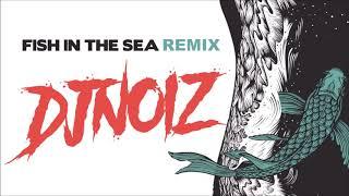 DJ Noiz x Common Kings X Marc E Bassy - Fish In The Sea Remix