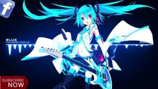 Blue - Eiffel 65 - Nightcore