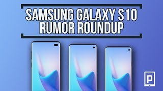 Samsung Galaxy S10 Rumor Roundup - There's A Lot!
