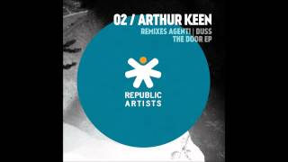 Arthur Keen - The Door (Agent! Remix) - PREVIEW [Republic Artists Records]
