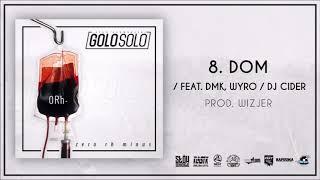 GoloSolo - Dom  (DMK,Wyro,Dj Cider)