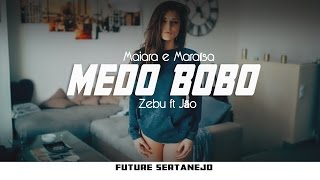 Zebu - Medo Bobo (Maiara e Maraísa Cover) - ft Jão