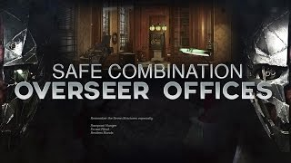 Dishonored 2 Mission 2 - Overseer Offices Safe Combination Location