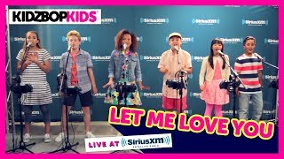 "KIDZ BOP Kids - ""Let Me Love You"" A Cappella (Live at SiriusXM) [KIDZ BOP 34]"