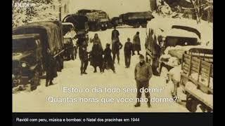 FEB - Natal de soldados brasileiros sob granadas e ao som de Noel Rosa na 2ª Guerra