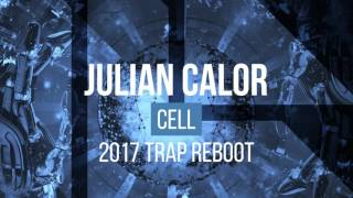 Julian Calor - Cell (2017 Trap Reboot) - (Official Audio)