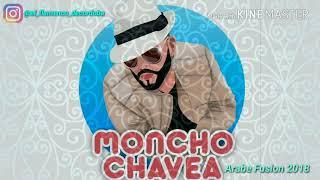 Moncho Chavea Árabe Fusión 2018 Remix