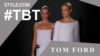 Tom Ford Lights the Fuse on Gucci's Mid-Nineties Sex Bomb Look - #TBT with Tim Blanks - Style.com