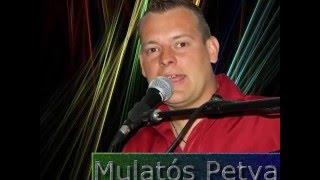 Mulatós Petya: Pedig én úgy szerettelek