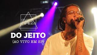 Rael - Do Jeito (Ao Vivo em SP)