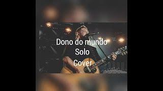 Dono do mundo - Fernandinho - Solo.