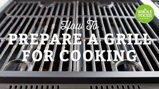 How To Prepare A Grill For Cooking | Summer Grilling | Whole Foods Market