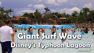 [HD] Giant Tidal Wave at Disney's Typhoon Lagoon - America's Largest Wave Pool