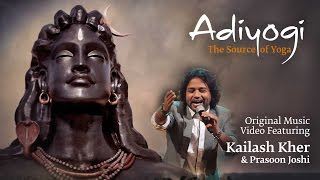 Adiyogi: The Source of Yoga - Original Music Video ft. Kailash Kher & Prasoon Joshi width=