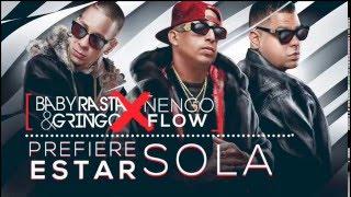 Baby Rasta Y Gringo - Prefiere Estar Sola Ft. Ñengo Flow