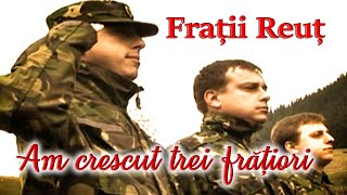 Fraţii Reuţ - Am crescut trei frăţiori 2009