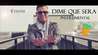 Cruzito - Dime Que Sera (Stylo instrumental versión remake)