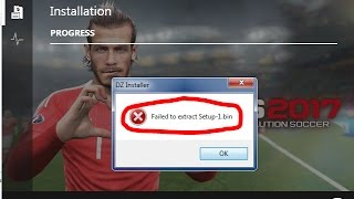 How to fix failed to extract setup1 .bin pes 2017