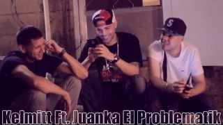 Kelmitt Ft. Juanka El Problematik - A Mi No Me importa (Preview)