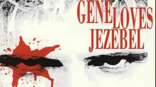 Gene Loves Jezebel - Jealous