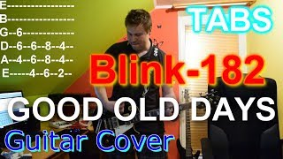 Blink-182 - Good Old Days (California Deluxe) GUITAR COVER WITH TABS - Tomáš Pilař