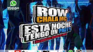 Row & Chala Mc - Esta Noche Tengo Un Party (Prod-Row)Reggeton Undergraund