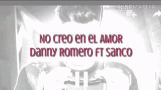 No creo en el AMOR - Danny Romero ft Sanco | Letra