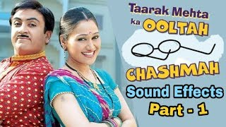 Taarak Mehta Ka Ooltah Chashmah Sound Effects | तारक मेहता का उल्टा चश्मा