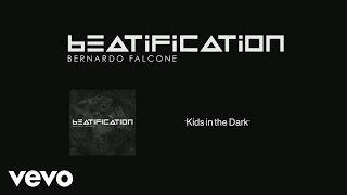 Bernardo Falcone - Kids In the Dark (Pseudo Video)