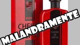 MALANDRAMENTE - CHEIRINHO DE HEPTA - FLAMENGO -PARÓDIA 2