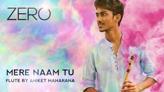 Mere Naam Tu   Zero   Flute Cover   Aniket Maharana   Full song   Instrumental