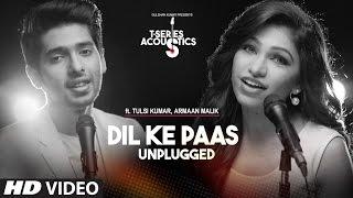 Dil Ke Paas Unplugged Video Song | Ft.Armaan Malik & Tulsi Kumar | T-Series Acoustics | T-Series width=