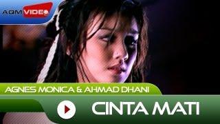 Cinta Mati - Agnez Mo, Ahmad Dhani