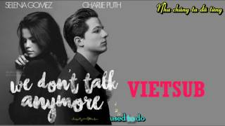 [ Vietsub + Kara ] We Don't Talk Anymore - Charlie Puth ft. Selena Gomez